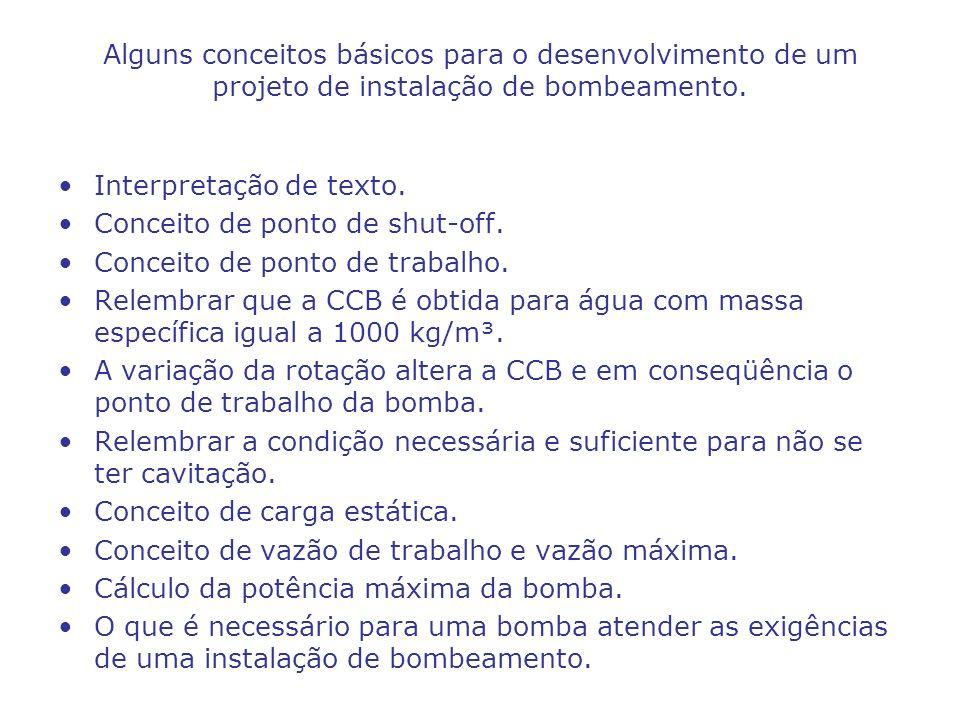 Alguns conceitos básicos para o desenvolvimento de um projeto de instalação de bombeamento.