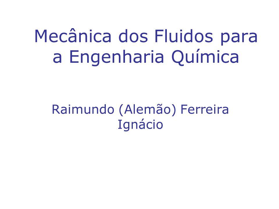 Mecânica dos Fluidos para a Engenharia Química