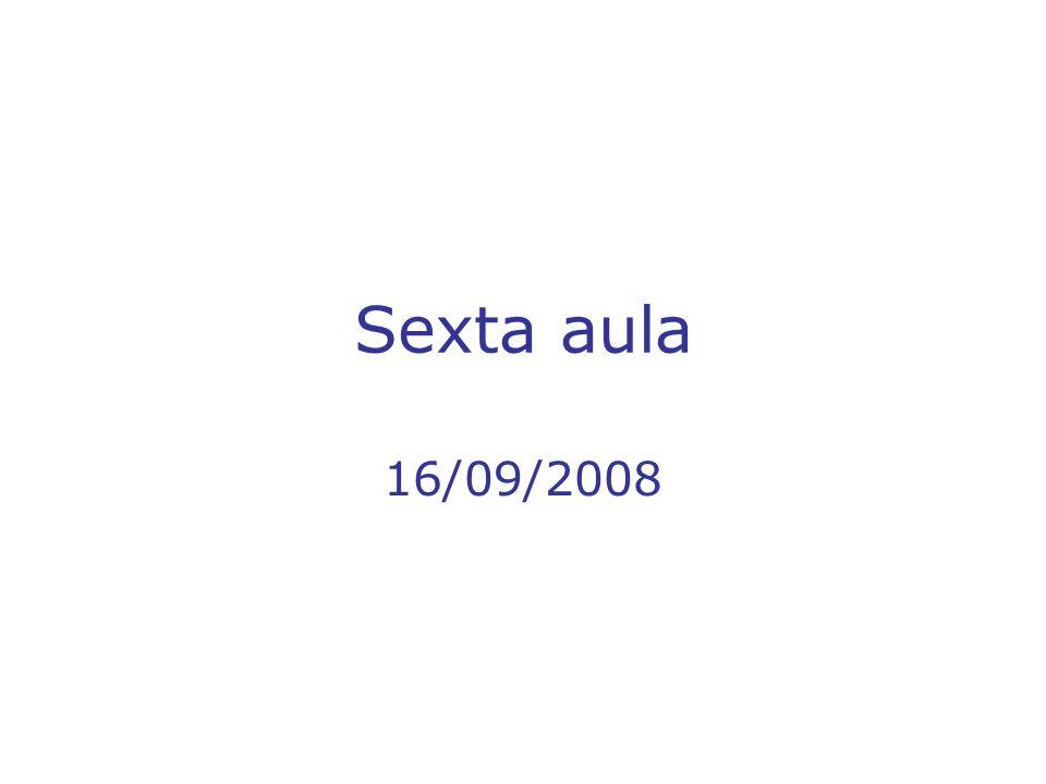Sexta aula 16/09/2008
