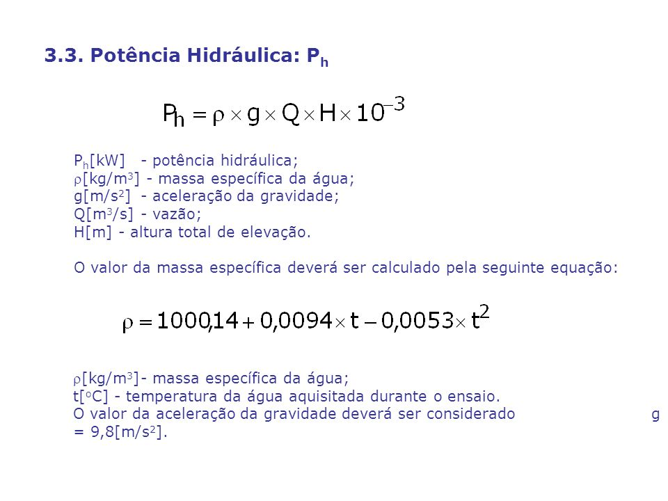3.3. Potência Hidráulica: Ph