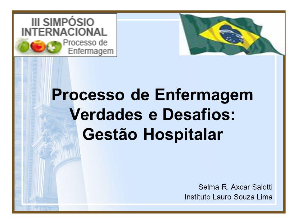 Processo de Enfermagem Verdades e Desafios: Gestão Hospitalar