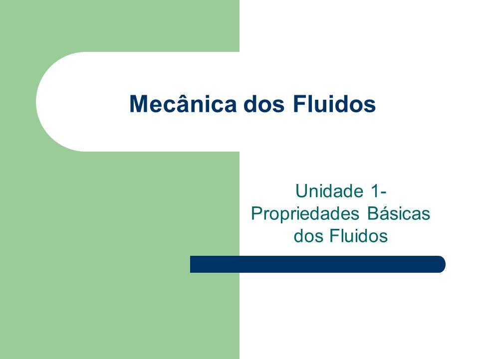 Unidade 1- Propriedades Básicas dos Fluidos