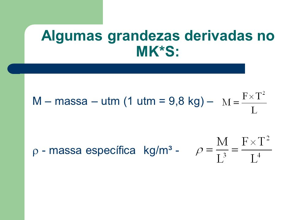 Algumas grandezas derivadas no MK*S: