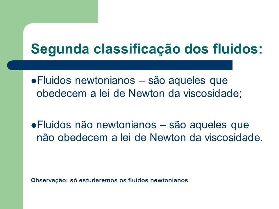 Segunda classificação dos fluidos: