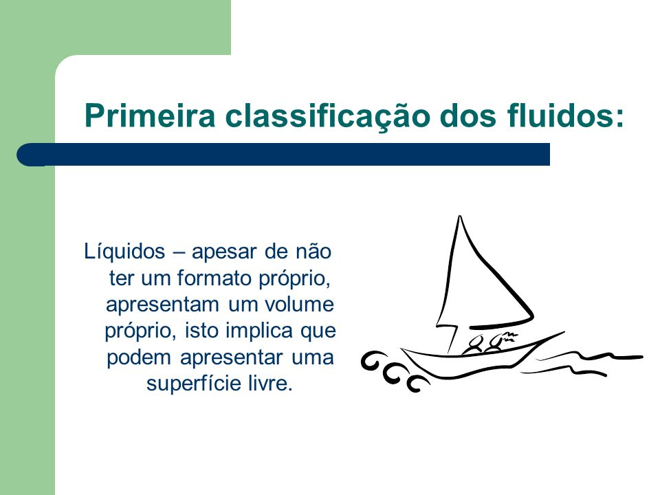 Primeira classificação dos fluidos: