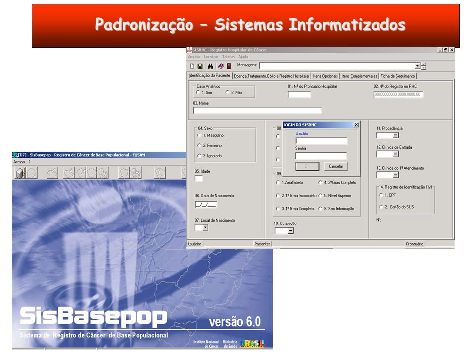 Padronização – Sistemas Informatizados