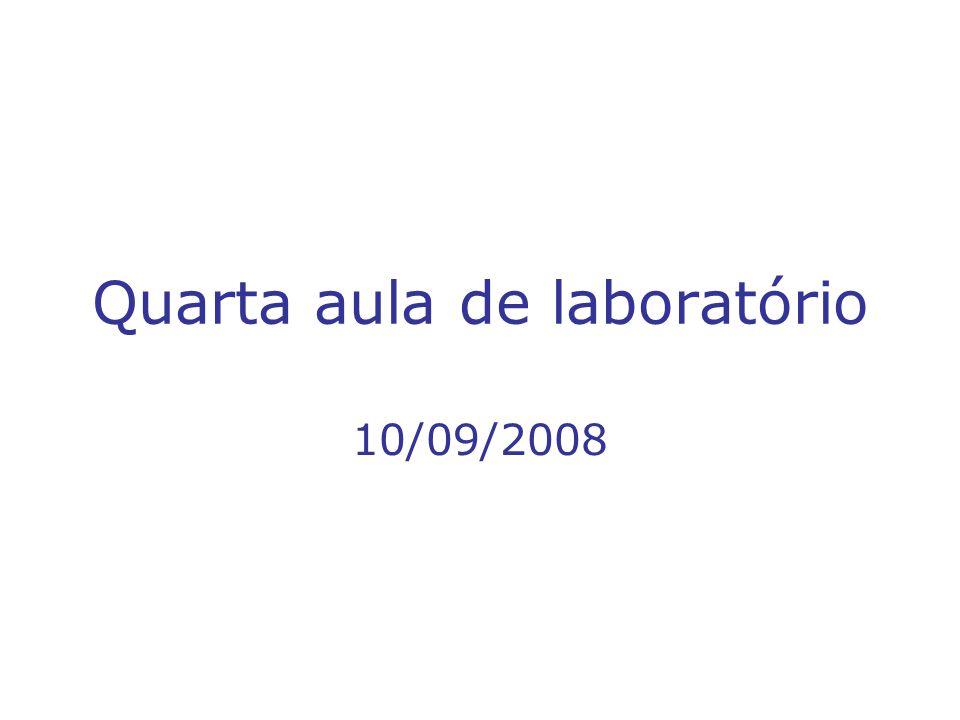 Quarta aula de laboratório