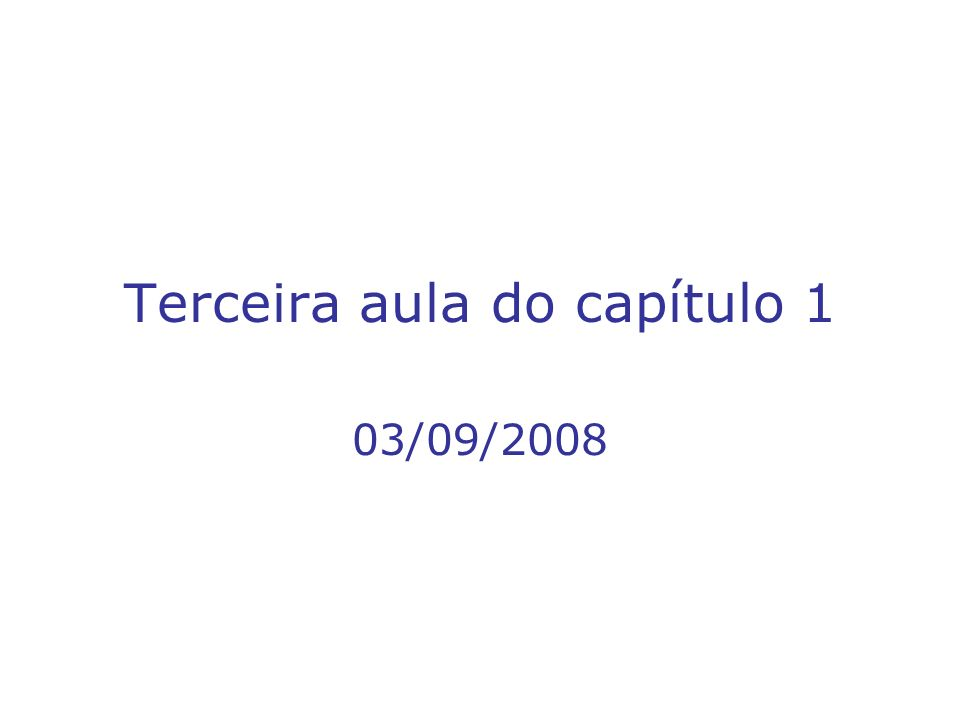 Terceira aula do capítulo 1