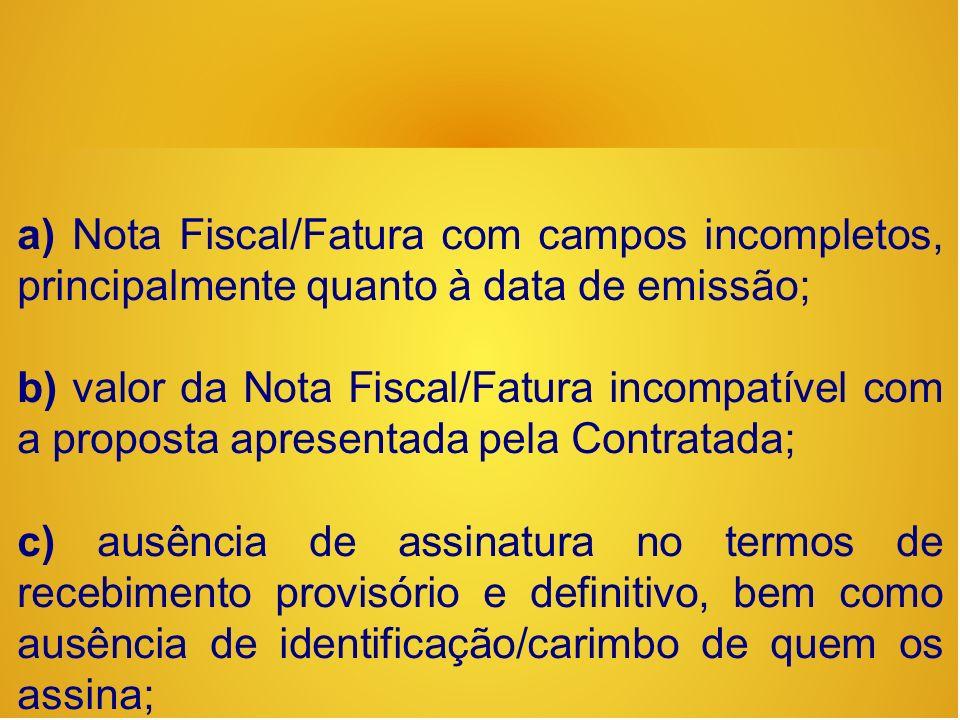 a) Nota Fiscal/Fatura com campos incompletos, principalmente quanto à data de emissão;