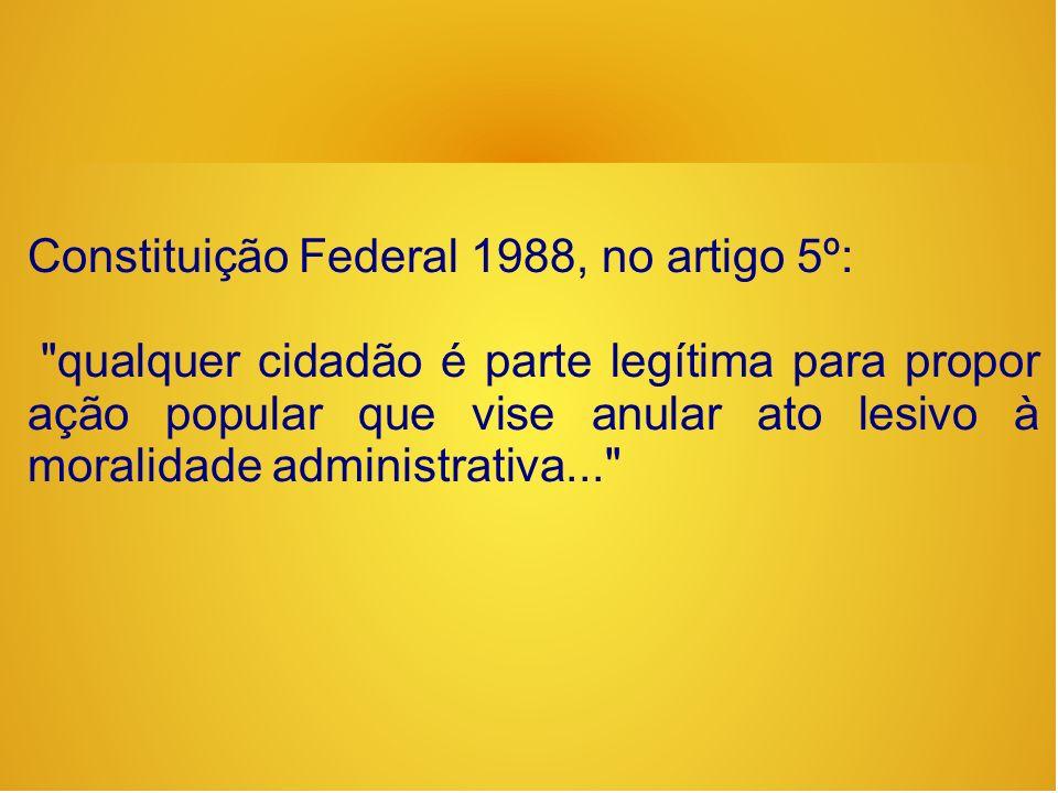 Constituição Federal 1988, no artigo 5º: