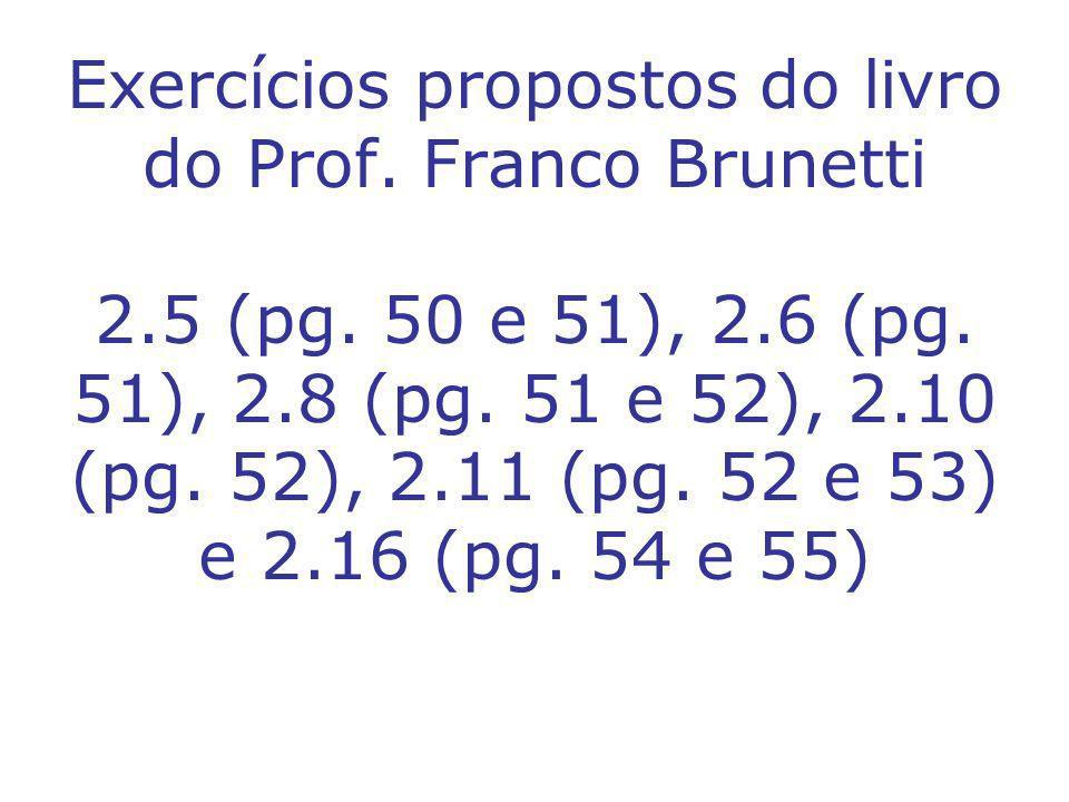 Exercícios propostos do livro do Prof. Franco Brunetti 2. 5 (pg