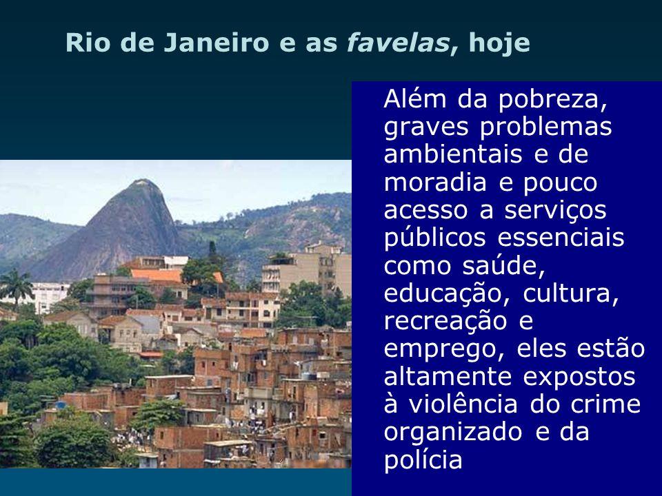 Rio de Janeiro e as favelas, hoje