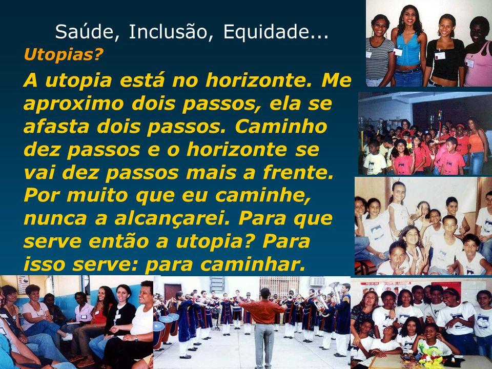 Saúde, Inclusão, Equidade...