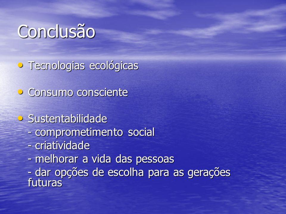 Conclusão Tecnologias ecológicas Consumo consciente Sustentabilidade