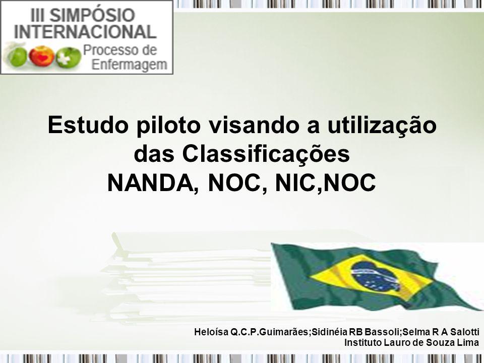 Estudo piloto visando a utilização das Classificações NANDA, NOC, NIC,NOC