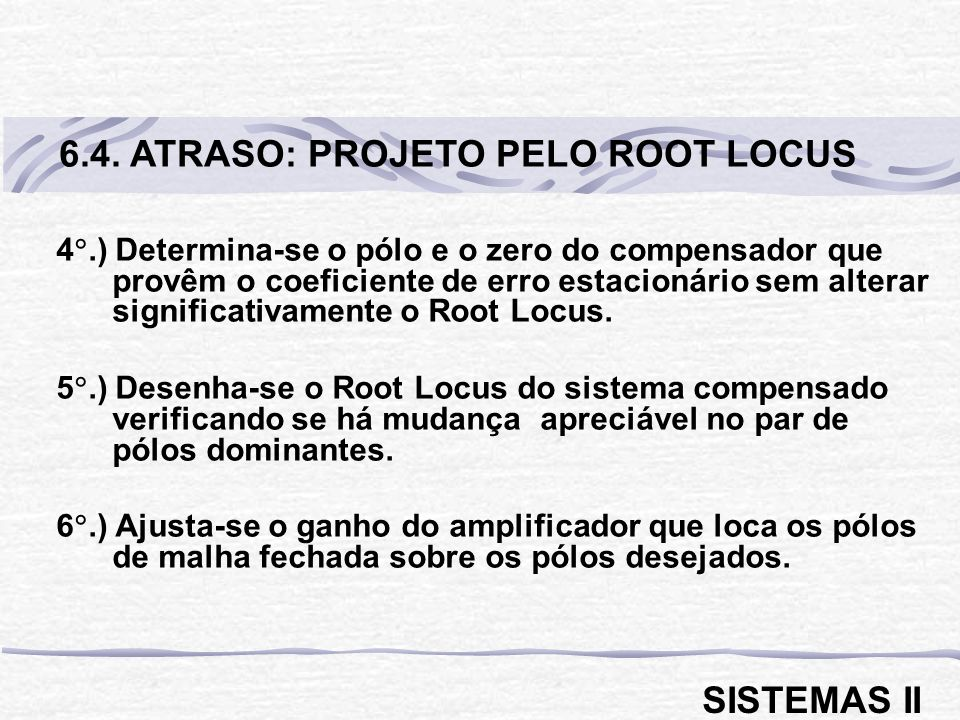 6.4. ATRASO: PROJETO PELO ROOT LOCUS