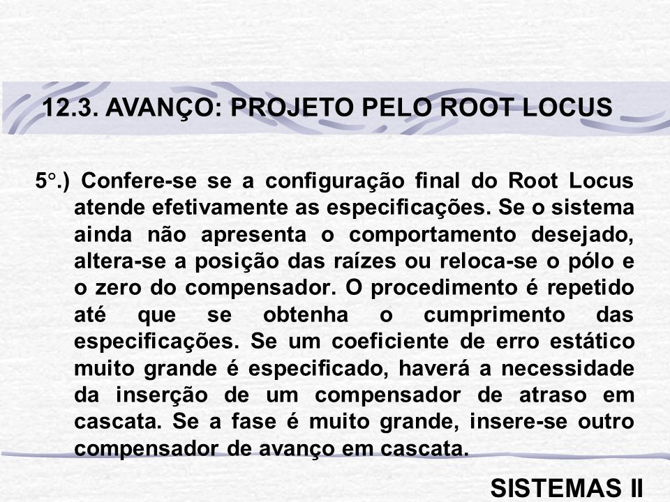 12.3. AVANÇO: PROJETO PELO ROOT LOCUS