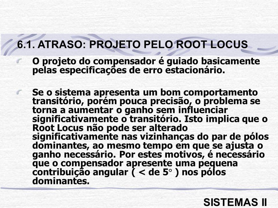 6.1. ATRASO: PROJETO PELO ROOT LOCUS
