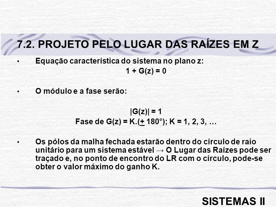 Fase de G(z) = K.(+ 180°); K = 1, 2, 3, …
