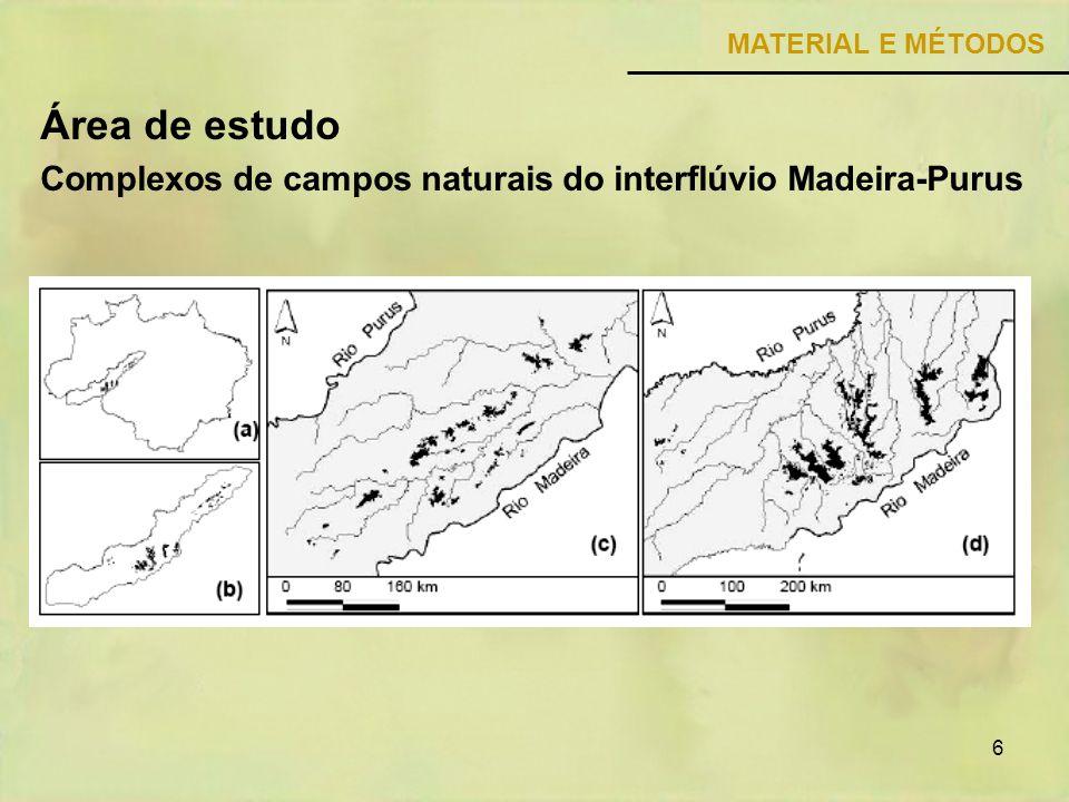 MATERIAL E MÉTODOS Área de estudo. Complexos de campos naturais do interflúvio Madeira-Purus.