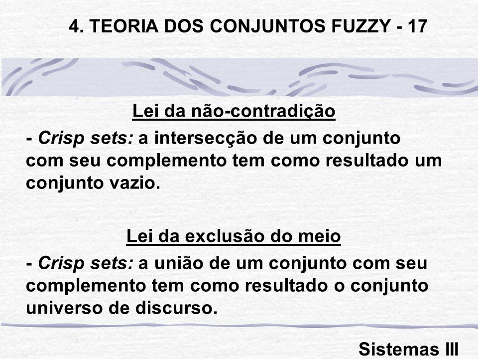 4. TEORIA DOS CONJUNTOS FUZZY - 17 Lei da não-contradição
