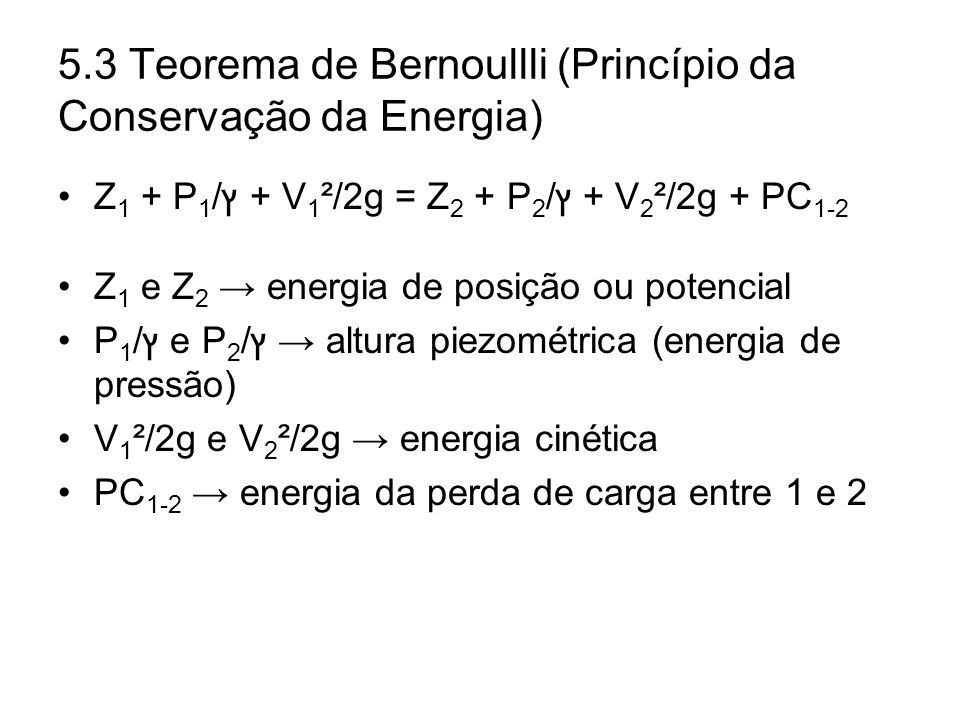 5.3 Teorema de Bernoullli (Princípio da Conservação da Energia)