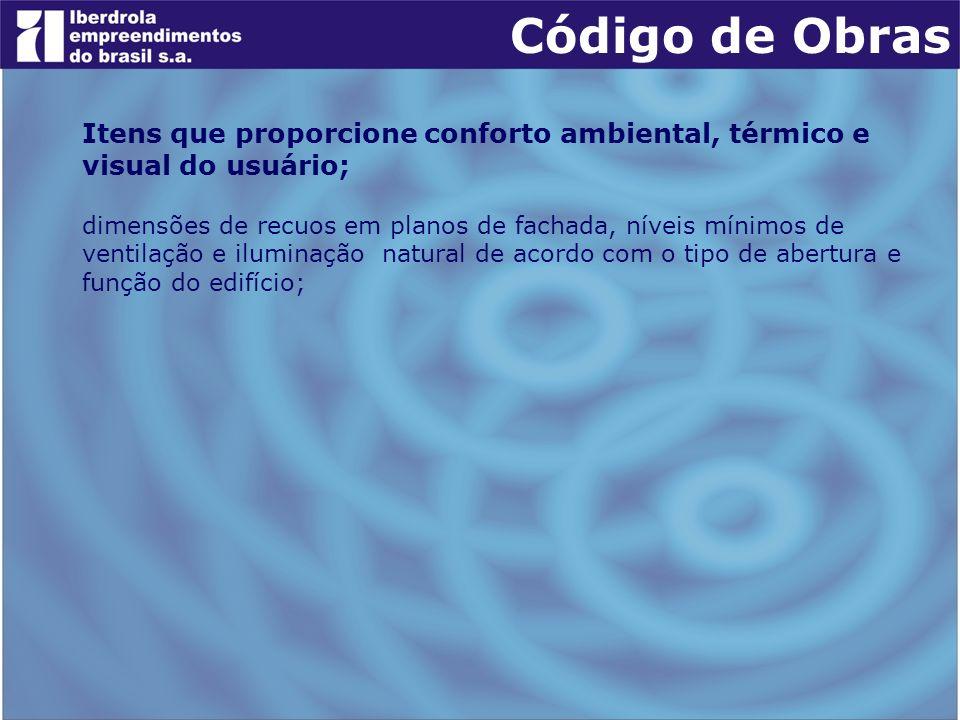 Código de ObrasItens que proporcione conforto ambiental, térmico e visual do usuário;