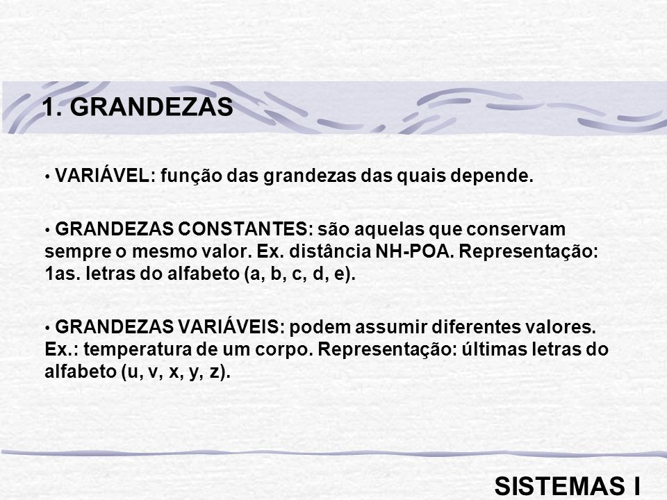 1. GRANDEZAS VARIÁVEL: função das grandezas das quais depende.