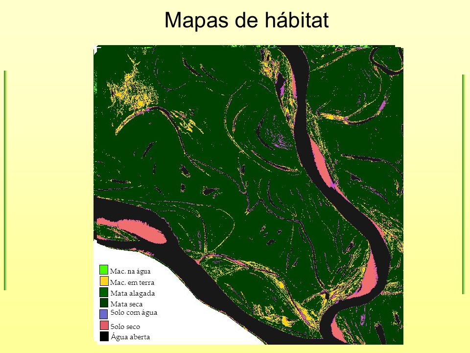 Mapas de hábitat Mac. na água Mac. em terra Mata alagada Mata seca