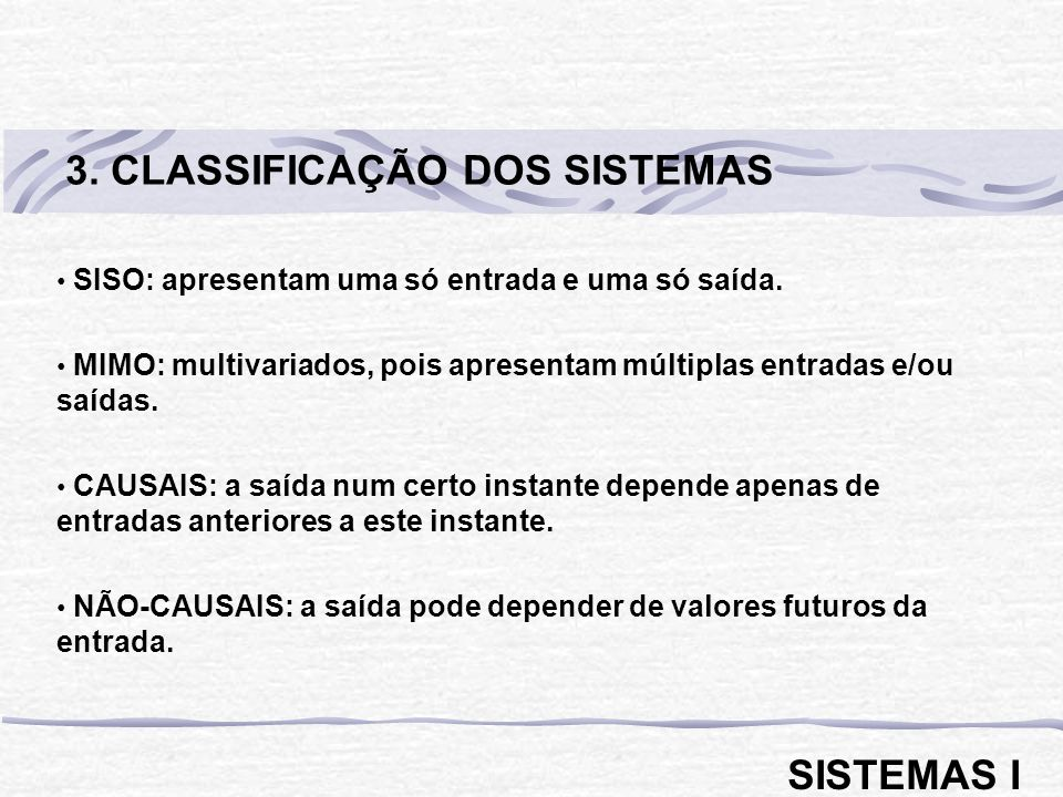 3. CLASSIFICAÇÃO DOS SISTEMAS