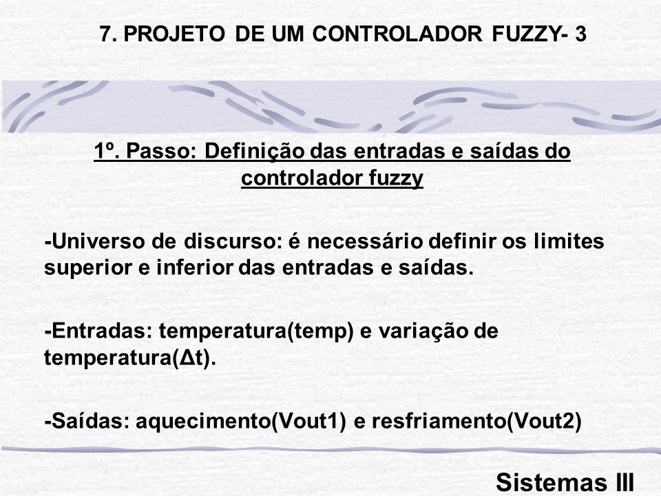 Sistemas III 7. PROJETO DE UM CONTROLADOR FUZZY- 3