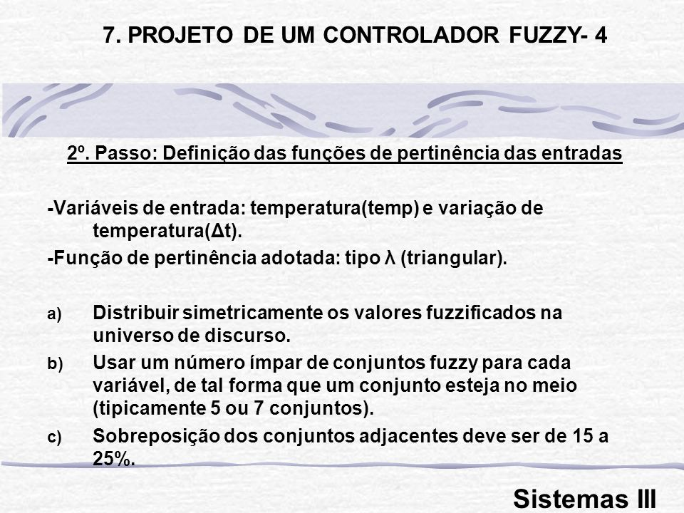 Sistemas III 7. PROJETO DE UM CONTROLADOR FUZZY- 4