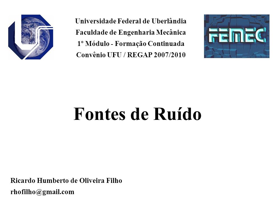 Fontes de Ruído Universidade Federal de Uberlândia