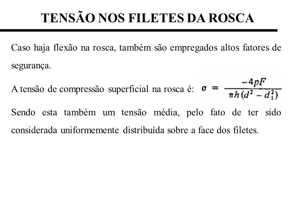 TENSÃO NOS FILETES DA ROSCA