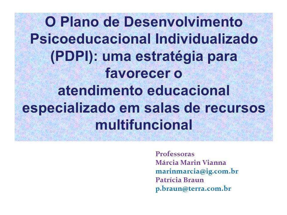 O Plano de Desenvolvimento Psicoeducacional Individualizado (PDPI): uma estratégia para favorecer o atendimento educacional especializado em salas de recursos multifuncional
