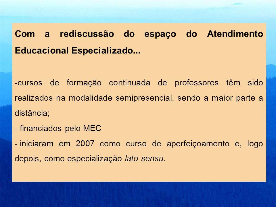Com a rediscussão do espaço do Atendimento Educacional Especializado...