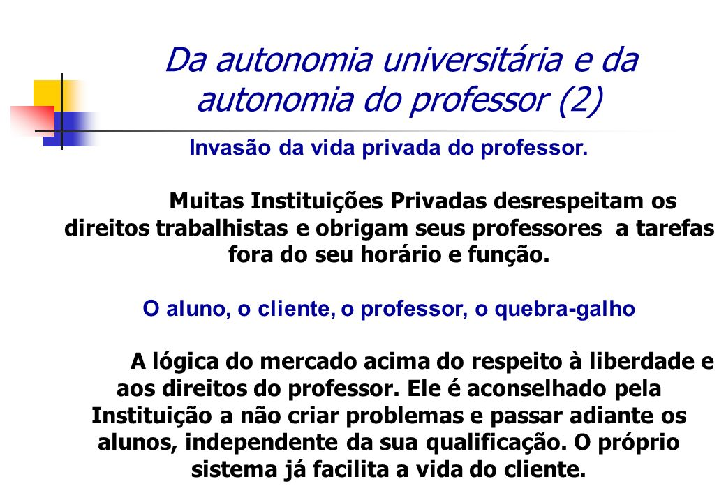 Invasão da vida privada do professor.