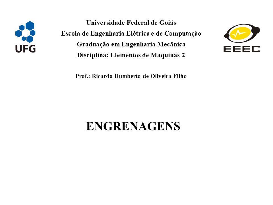 ENGRENAGENS Universidade Federal de Goiás