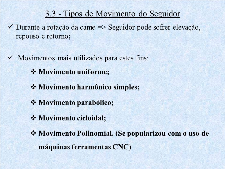 3.3 - Tipos de Movimento do Seguidor