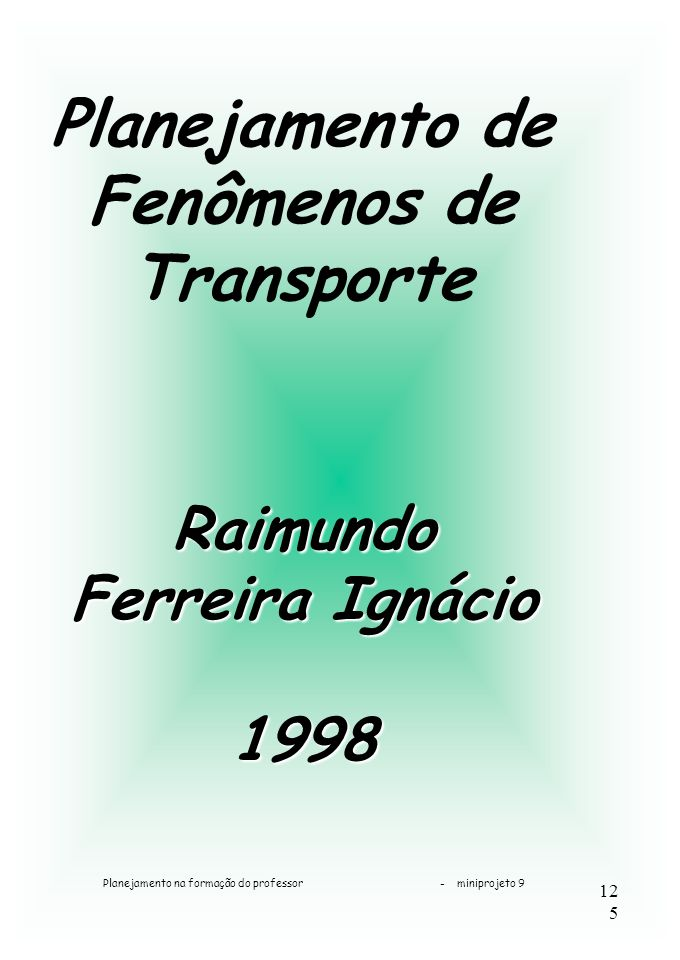 Planejamento de Fenômenos de Transporte Raimundo Ferreira Ignácio