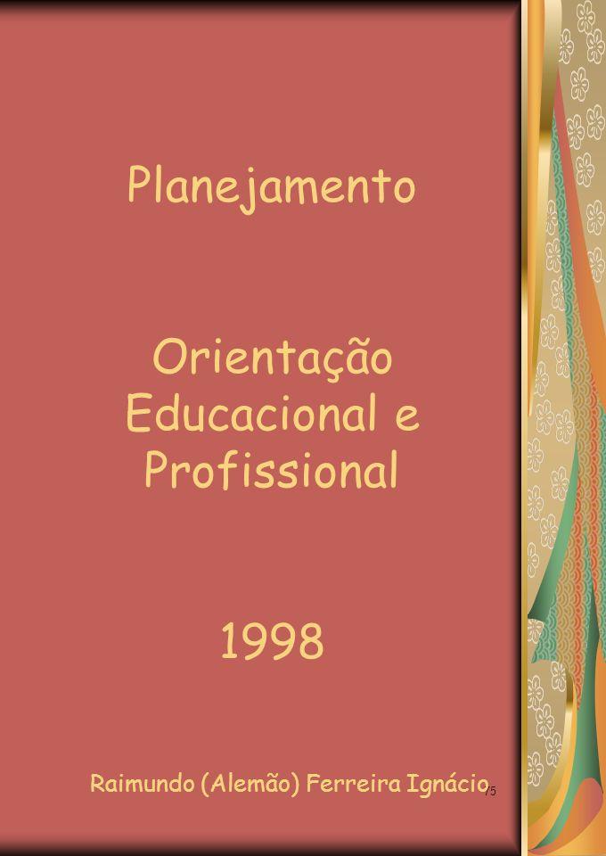 Orientação Educacional e Profissional