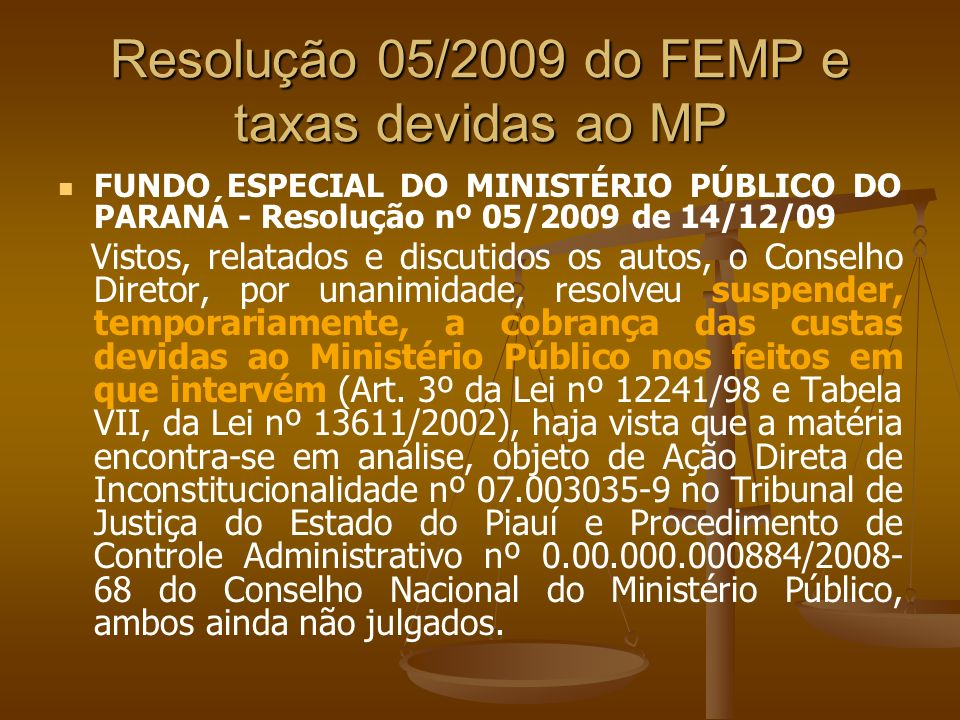 Resolução 05/2009 do FEMP e taxas devidas ao MP