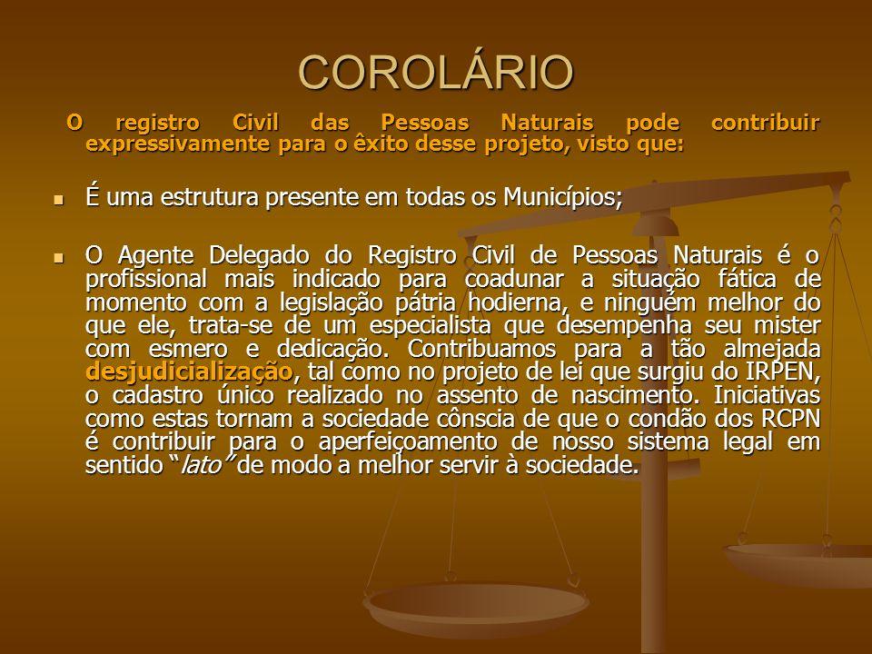 COROLÁRIO É uma estrutura presente em todas os Municípios;