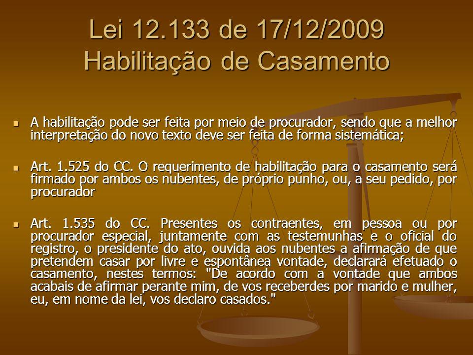 Lei 12.133 de 17/12/2009 Habilitação de Casamento
