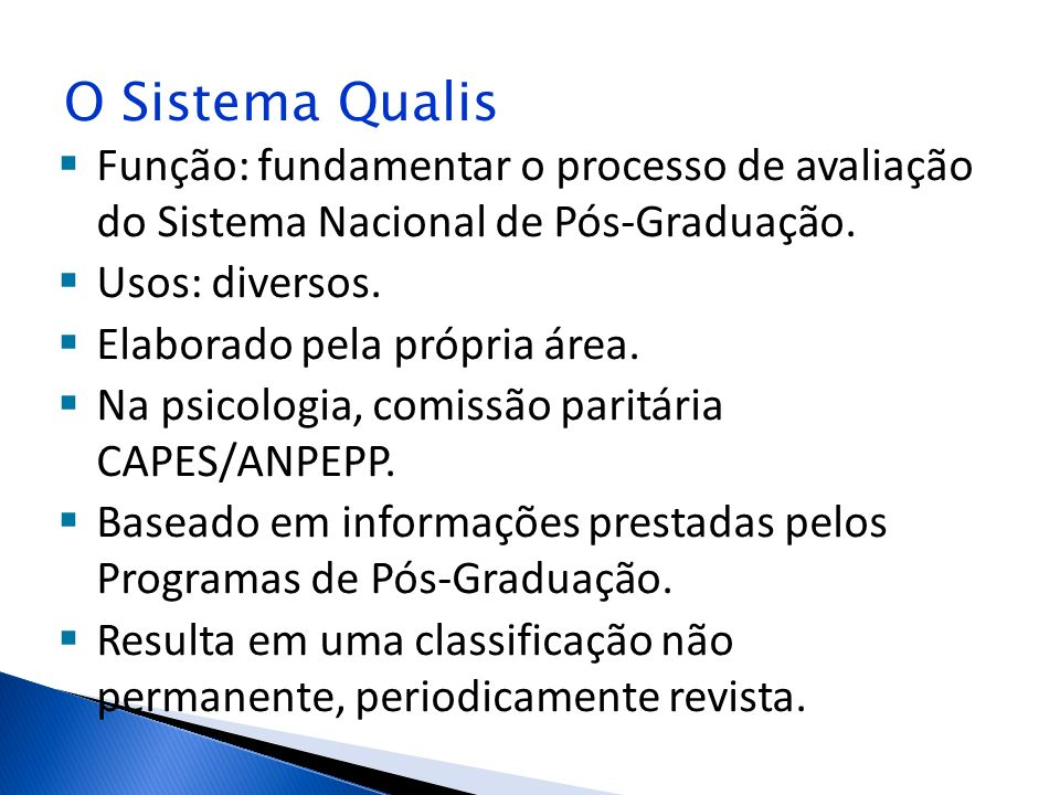 O Sistema Qualis Função: fundamentar o processo de avaliação do Sistema Nacional de Pós-Graduação.