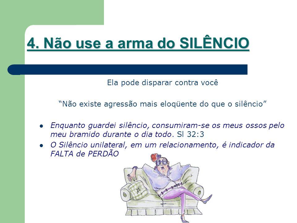 4. Não use a arma do SILÊNCIO