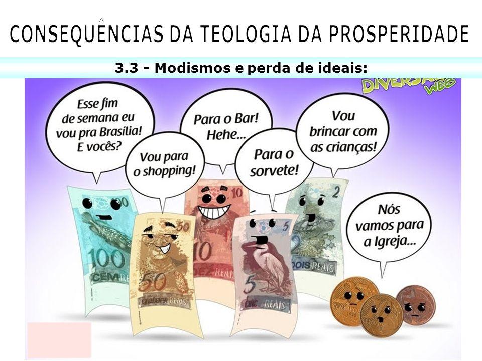 CONSEQUÊNCIAS DA TEOLOGIA DA PROSPERIDADE