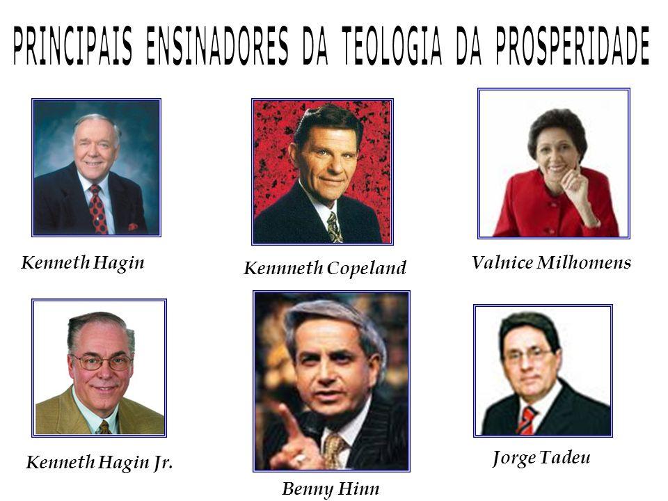 PRINCIPAIS ENSINADORES DA TEOLOGIA DA PROSPERIDADE