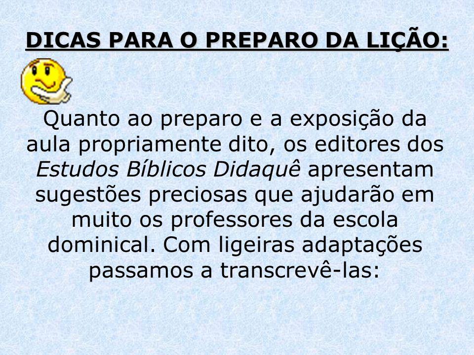 DICAS PARA O PREPARO DA LIÇÃO: