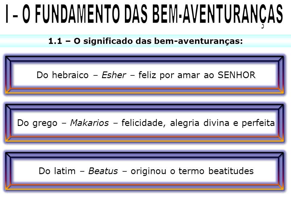 I – O FUNDAMENTO DAS BEM-AVENTURANÇAS